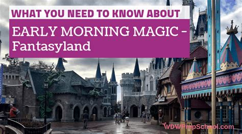 guide early morning magic fantasyland magic kingdom wdw