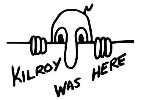 Image result for kilroy was here