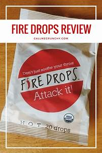 Fire Drops Review + Coupon Code Call Me Crunchy