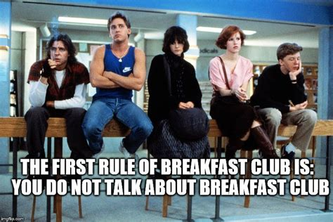 Breakfast Club Meme - quot don t you forget about me quot imgflip