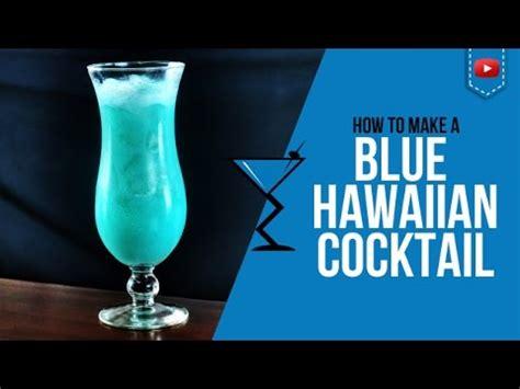 blue hawaiian cocktail how to make a blue hawaiian