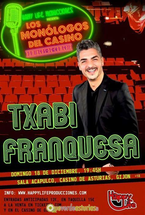 Los Monólogos Del Casino Txabi Franquesa  Cine Y Teatro