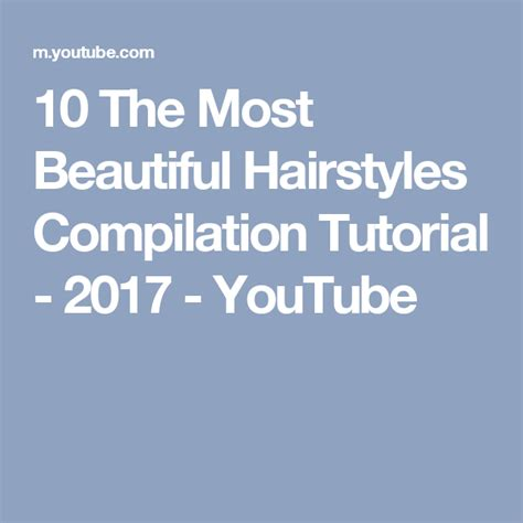 beautiful hairstyles compilation tutorial  youtube beautiful hair hair