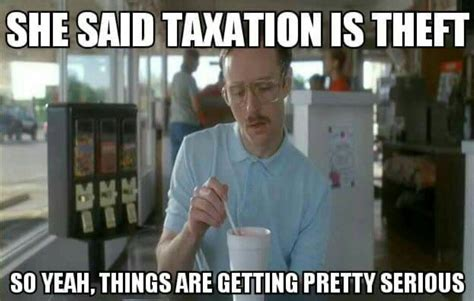 18 Plus Memes - learn liberty taxation is theft a case study in memes