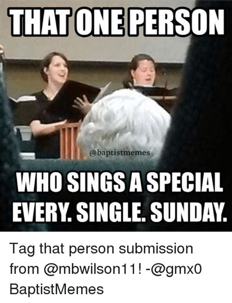 That One Person Ca Baptist Memes Who Sings A Special Every