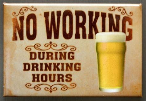 No Working During Drinking Hours Refrigerator Fridge