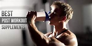 What Are The Best Post Workout Supplements In 2015  Reviews And Comparison