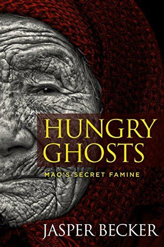 hungry ghosts maos secret famine  jasper becker