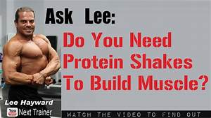 Are Protein Shakes Necessary To Build Muscle