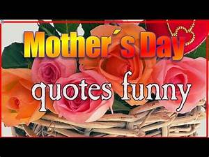 Mother Day Quotes Funny - Best Mothers Day Quotes ...
