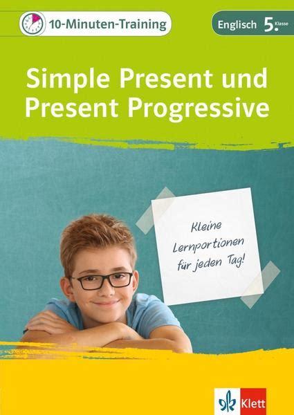10MinutenTraining Simple Present und Present Progressive
