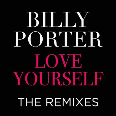Billy Porter Love Yourself The Remixes Kbps