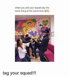 25+ Best Memes About Tag Your Squad | Tag Your Squad Memes