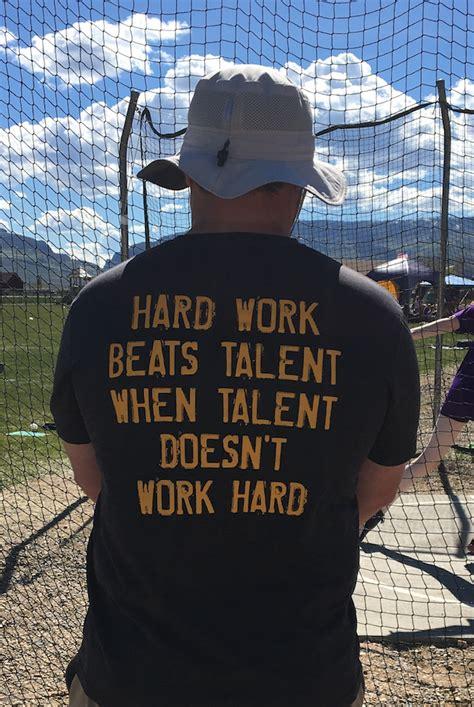 hard work beats talent  talent doesnt work hard don