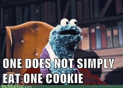 Cookie Memes - one does not simply eat one cookie