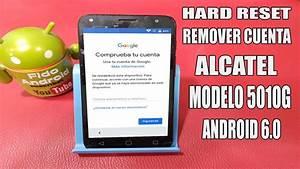 Alcatel 5010g Hard Reset Y Remover Cuenta Google