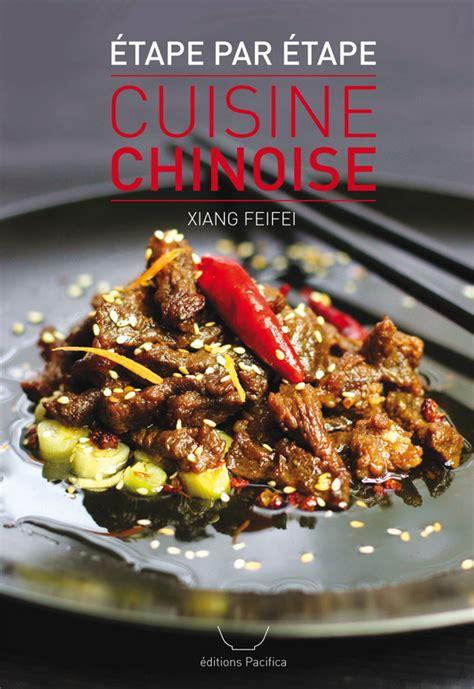 cuisine traditionnelle chinoise communiqué de presse livre 39 la cuisine chinoise é