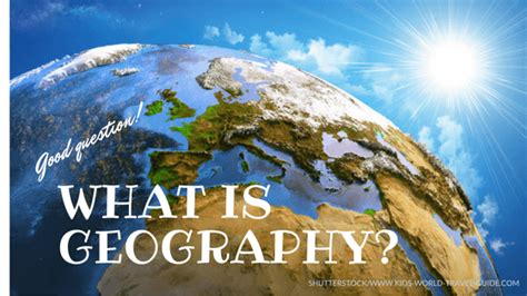 Geography For Kids  What Is Geography?  Geography Facts
