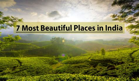 7 Most Beautiful Places In India
