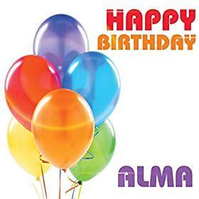 Ee  Amazon Ee   M Happy Birthday Alma The Birthday Crew Mp