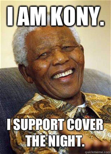 Nelson Meme I Am Kony I Support Cover The Nelson Mandela