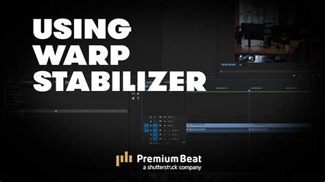 How To Use Warp Stabilizer  Premiumbeatcom Youtube