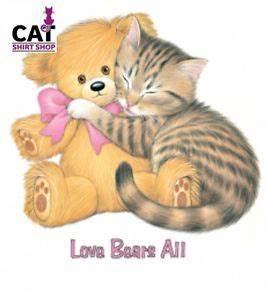 cat shirt, Love Bears All! Kitten Hugging Teddy Bear ...