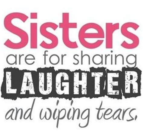 Sister Quotes And Sayings For Sisters (78 Quotes)  Coolnsmart. Fashion Review Quotes. Self Confidence Relationship Quotes. Cute Jealousy Quotes Tumblr. Winnie The Pooh Quotes Decals. Friendship Quotes Remembrance. Love Quotes For Him Disney. Smile Quotes Life. Beautiful Quotes Pictures About Life