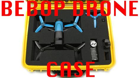 parrot bebop drone case waterproof ruggedized affordable youtube