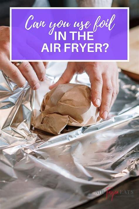 air fryer put foil