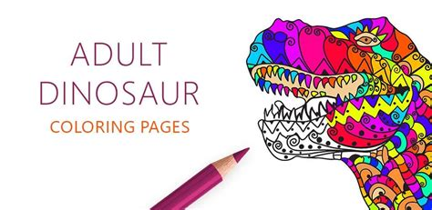 adult dinosaur coloring pages  android ios  windows