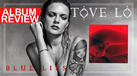 Album Review  Tove Lo  Blue Lips (faixa A Faixa