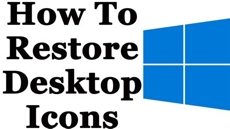 how to refurbish a windows 10 how to easily restore missing desktop icons