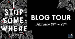 Tour Schedule: I Stop Somewhere by T.E. Carter / The ...