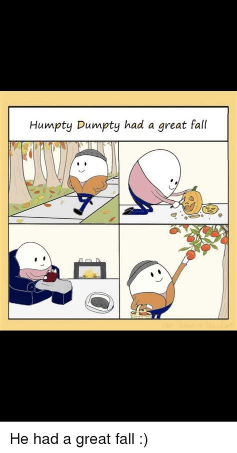 humpty dumpty   great fall fall meme  meme
