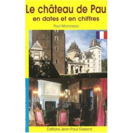 Date En Chiffre Pau Chiffres Et Dates Histoire Patrimoine Guide