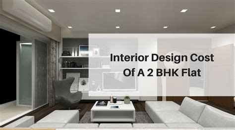 interior design cost    bhk flat  architects
