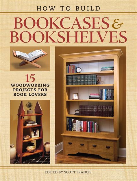 build bookcases bookshelves  woodworking
