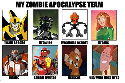 Zombie Apocalypse Team Meme - zombie apocalypse team meme 28 images my zombie apocalypse team by calvinthestupendous on