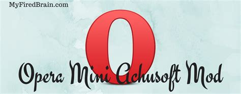 opera mini achusoft mod apk version surf unlimited free on your