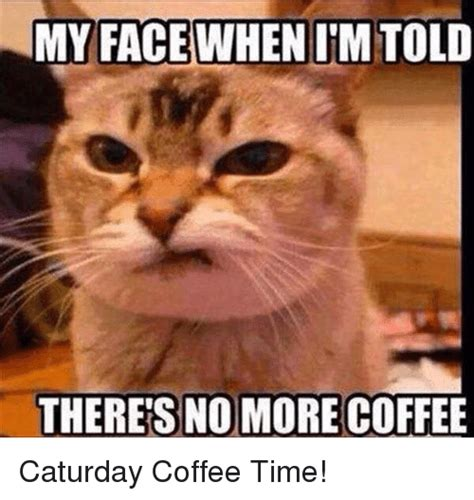 Meme Coffee - 25 best memes about no more coffee no more coffee memes