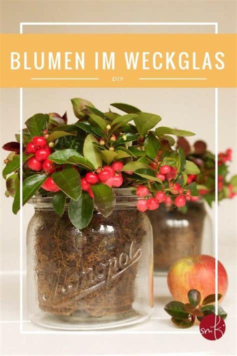 Blumen Tischdeko Im Glas by Easy Tischdeko Blumen Im Weckglas Handmade Kultur