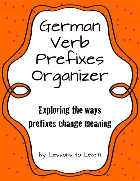 Free! This Is A Graphic Organizer For German Verbs And Verb Prefixes Students Explore How