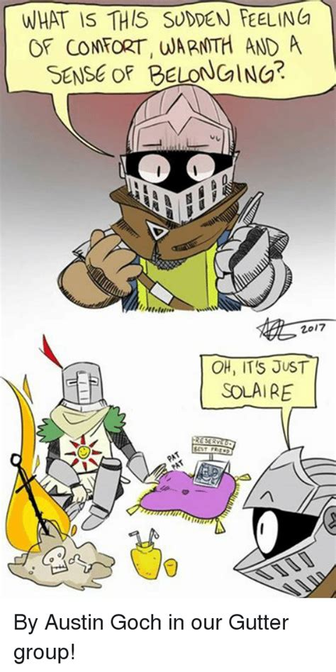 Solaire Memes - what is this sudden feeling cp confort warnth and a sense of belonging 207 oh it s just solaire
