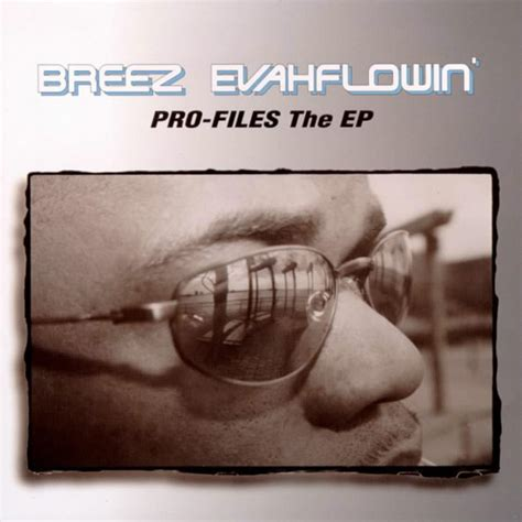 Breez Evahflowin'  Profiles The Ep (cd Retail Version