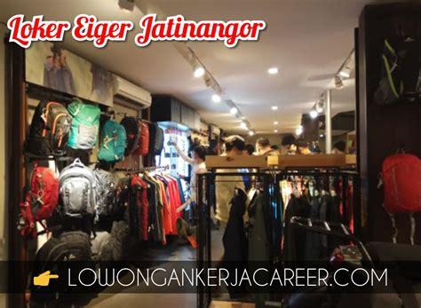 Nikmati kemudahan dalam mencari lowongan pekerjaan dengan aplikasi loker sumedang. Lowongan Kerja Eiger Adventure Store Jatinangor | Loker Karir