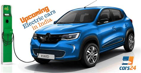 Upcoming Electric Cars by Upcoming Electric Cars In India All About Them Here