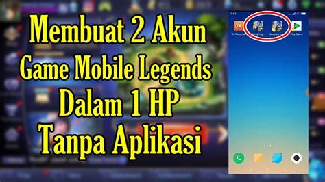 Cara Menciptakan 2 Akun Game Mobile Legends Dalam 1 Hp