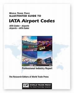 Guide To Iata Airport Codes  U2013 World Trade Press Store