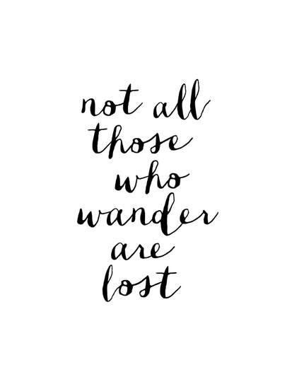 Not All Those Who Wander Are Lost Art Print by Brett